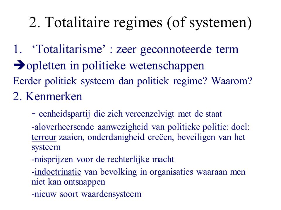 2. Totalitaire regimes (of systemen)