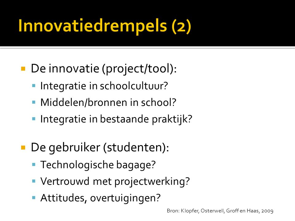 Innovatiedrempels (2) De innovatie (project/tool):