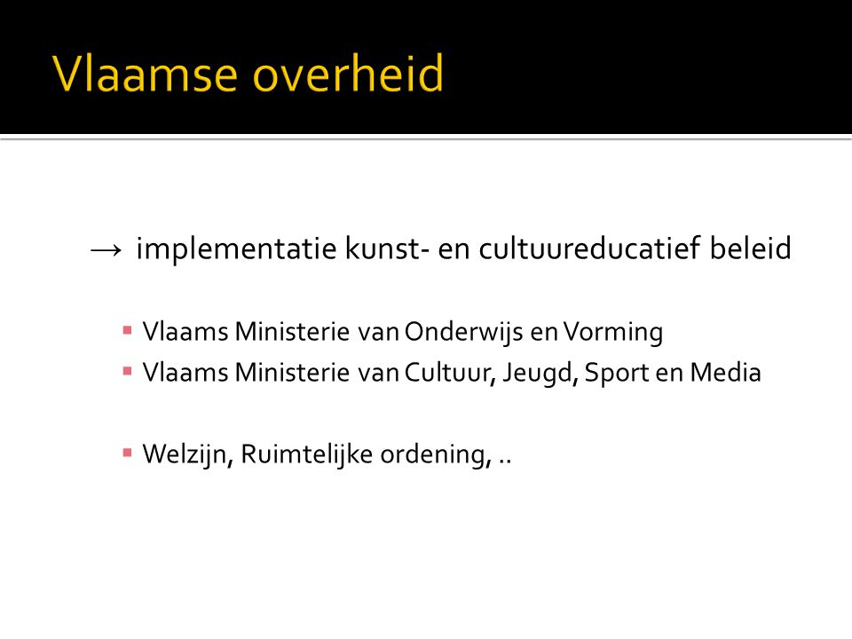 Vlaamse overheid → implementatie kunst- en cultuureducatief beleid