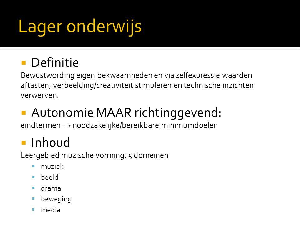 Lager onderwijs Definitie Autonomie MAAR richtinggevend: Inhoud