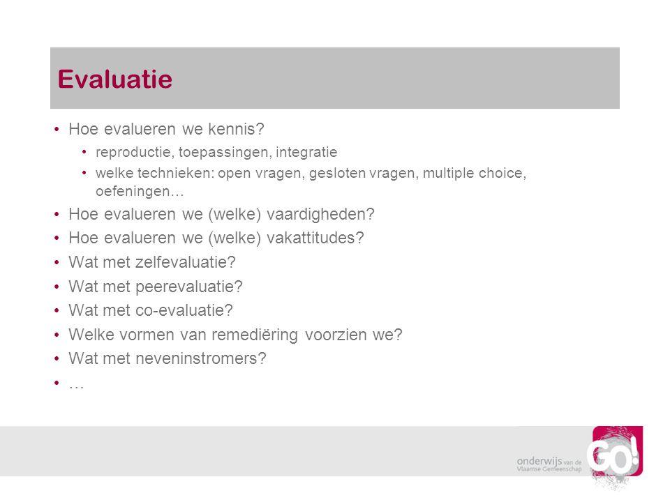 Evaluatie Hoe evalueren we kennis