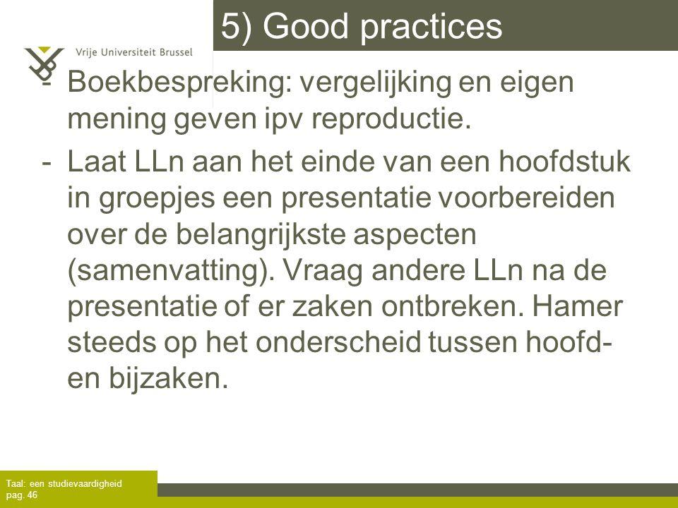5) Good practices Boekbespreking: vergelijking en eigen mening geven ipv reproductie.