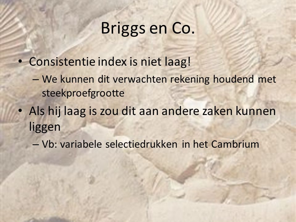 Briggs en Co. Consistentie index is niet laag!