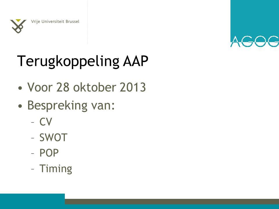 Terugkoppeling AAP Voor 28 oktober 2013 Bespreking van: CV SWOT POP