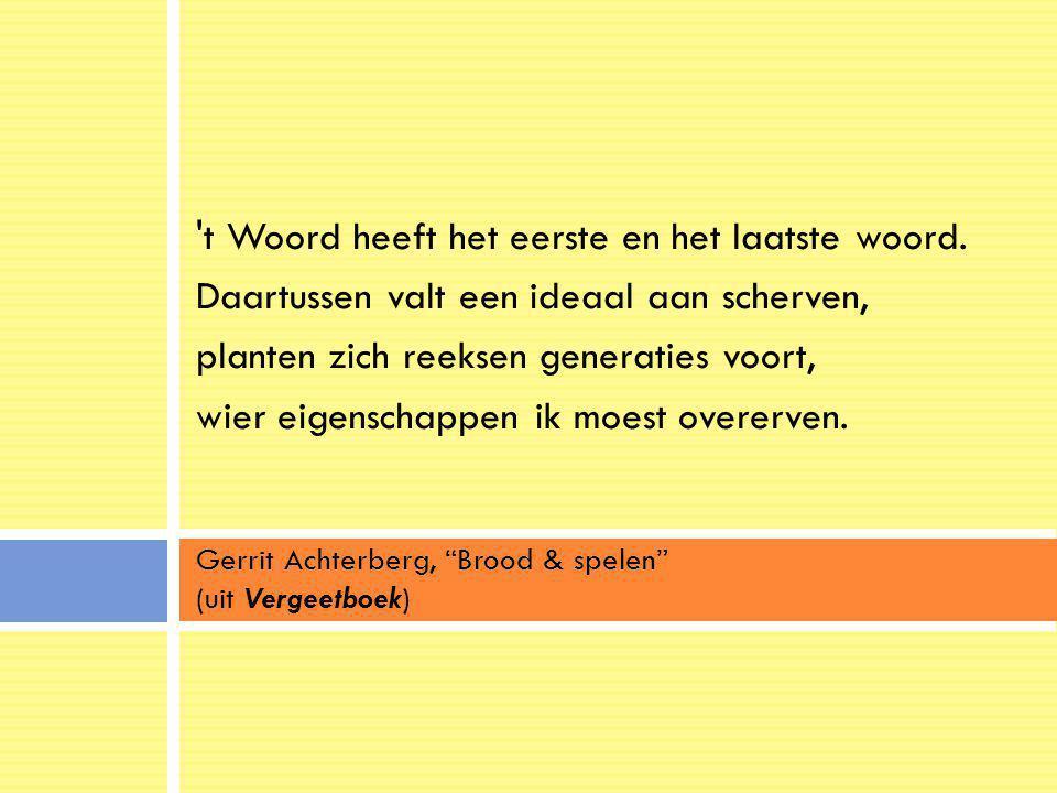 Gerrit Achterberg, Brood & spelen (uit Vergeetboek)