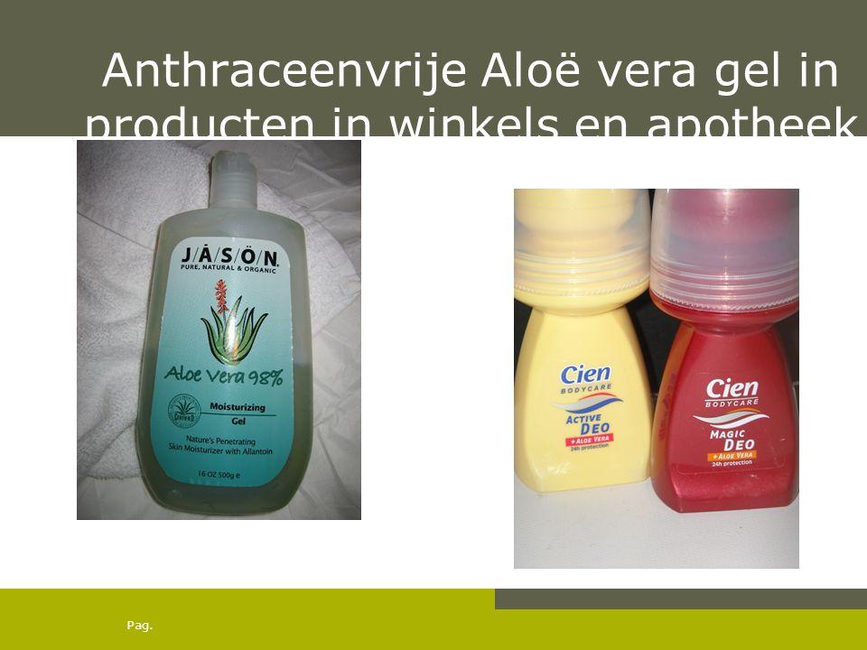 Anthraceenvrije Aloë vera gel in producten in winkels en apotheek
