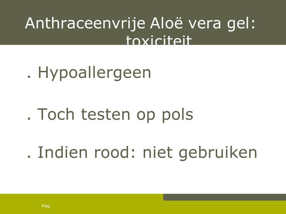 Anthraceenvrije Aloë vera gel: toxiciteit