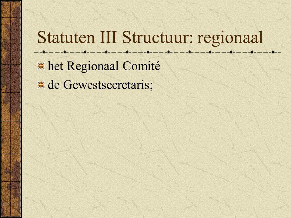 Statuten III Structuur: regionaal