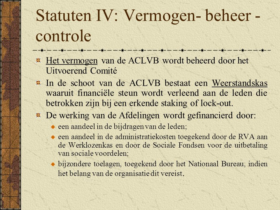 Statuten IV: Vermogen- beheer - controle