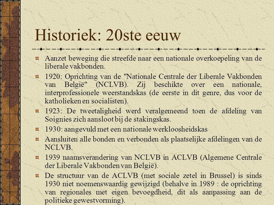 Historiek: 20ste eeuw Aanzet beweging die streefde naar een nationale overkoepeling van de liberale vakbonden.