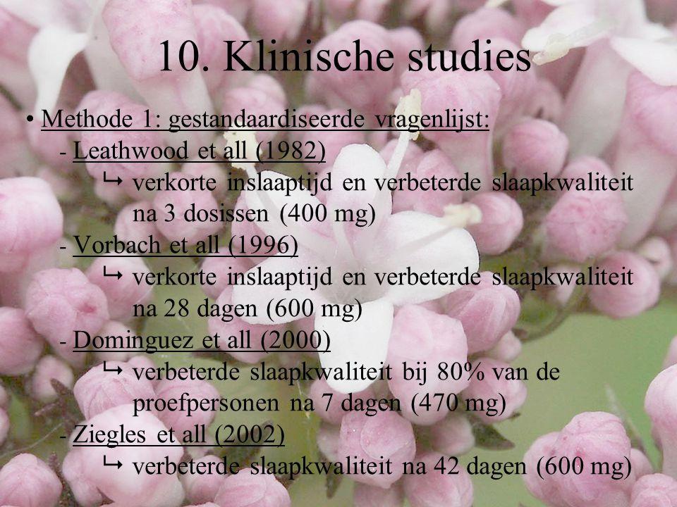 10. Klinische studies Methode 1: gestandaardiseerde vragenlijst: