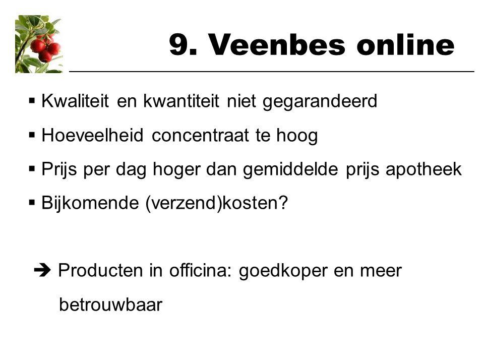 9. Veenbes online Kwaliteit en kwantiteit niet gegarandeerd