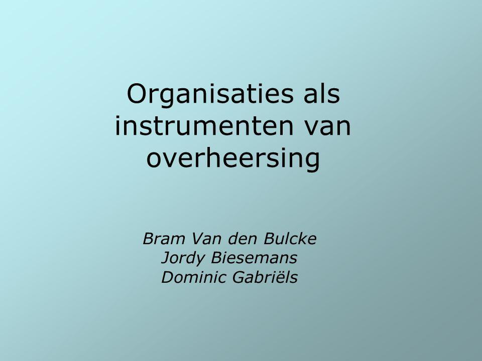 Organisaties als instrumenten van overheersing