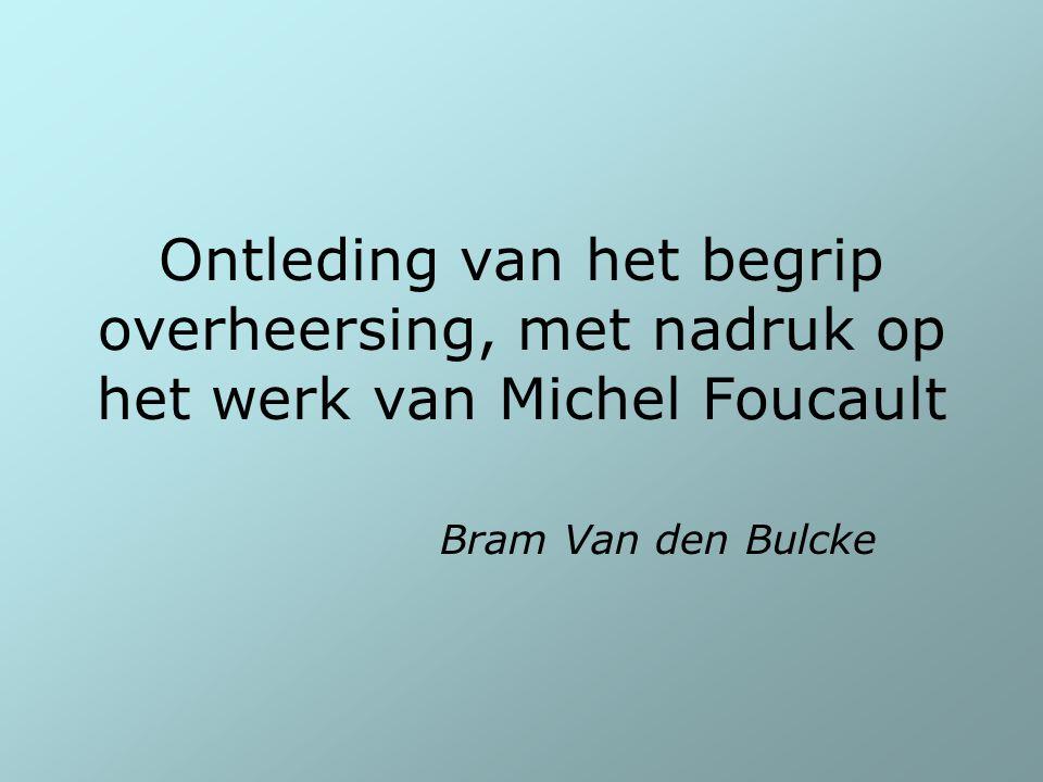 Ontleding van het begrip overheersing, met nadruk op het werk van Michel Foucault