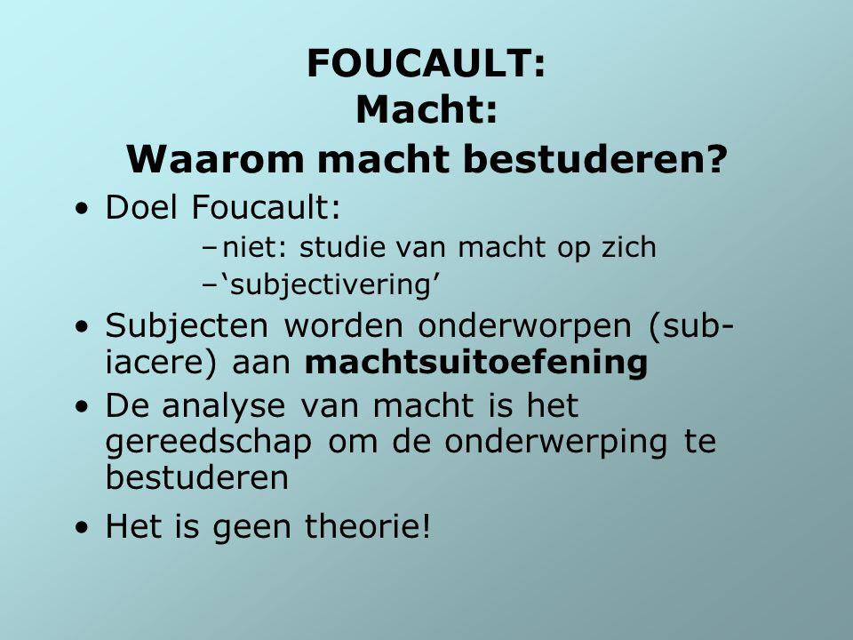 FOUCAULT: Macht: Waarom macht bestuderen