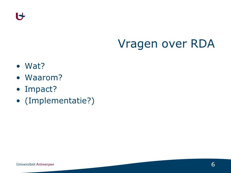 Vragen over RDA Wat Waarom Impact (Implementatie )
