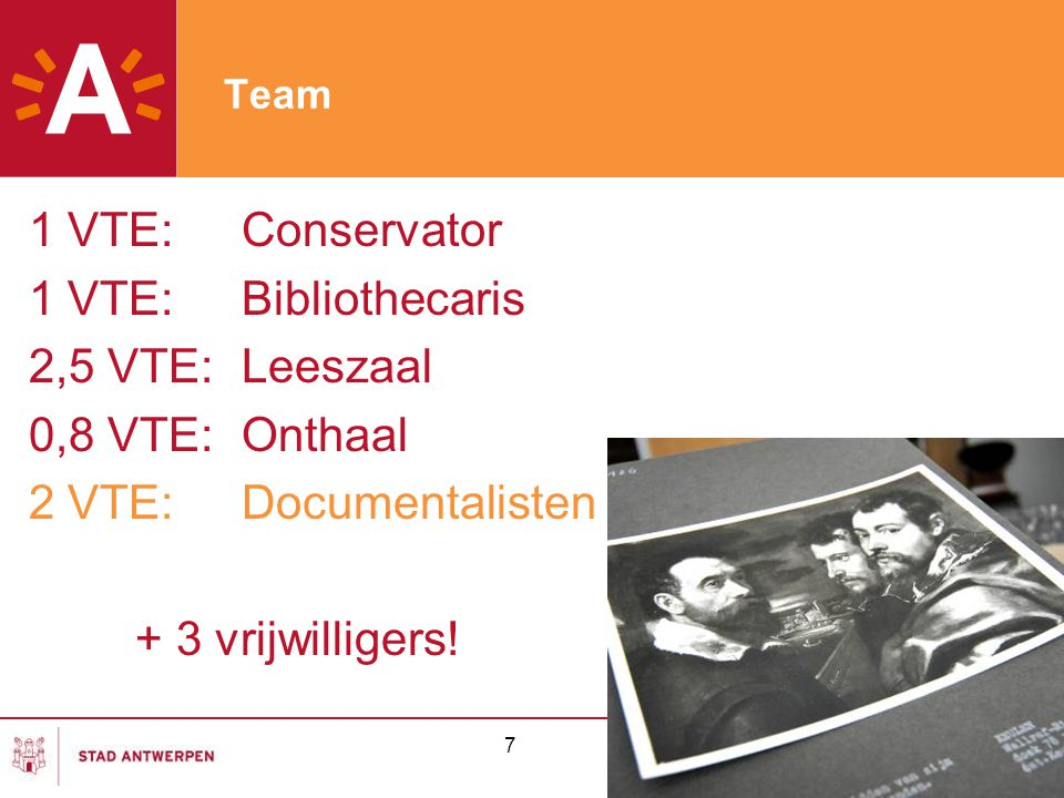 1 VTE: Conservator 1 VTE: Bibliothecaris 2,5 VTE: Leeszaal