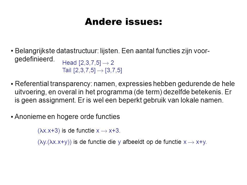 Andere issues: Belangrijkste datastructuur: lijsten. Een aantal functies zijn voor- gedefinieerd.