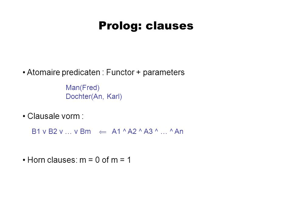 Prolog: clauses Atomaire predicaten : Functor + parameters