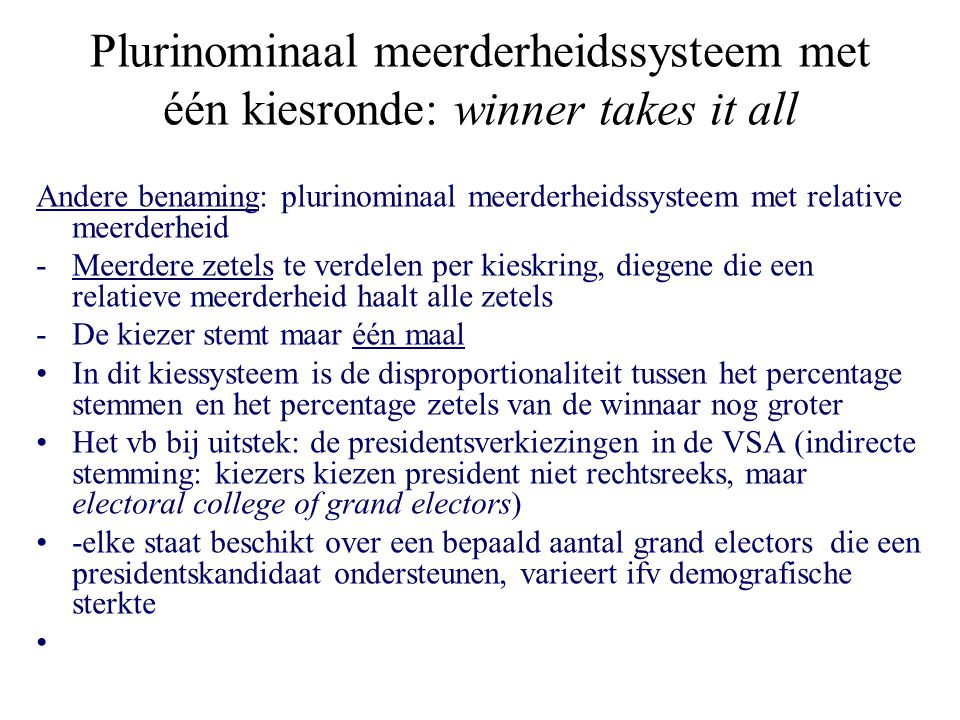 Plurinominaal meerderheidssysteem met één kiesronde: winner takes it all