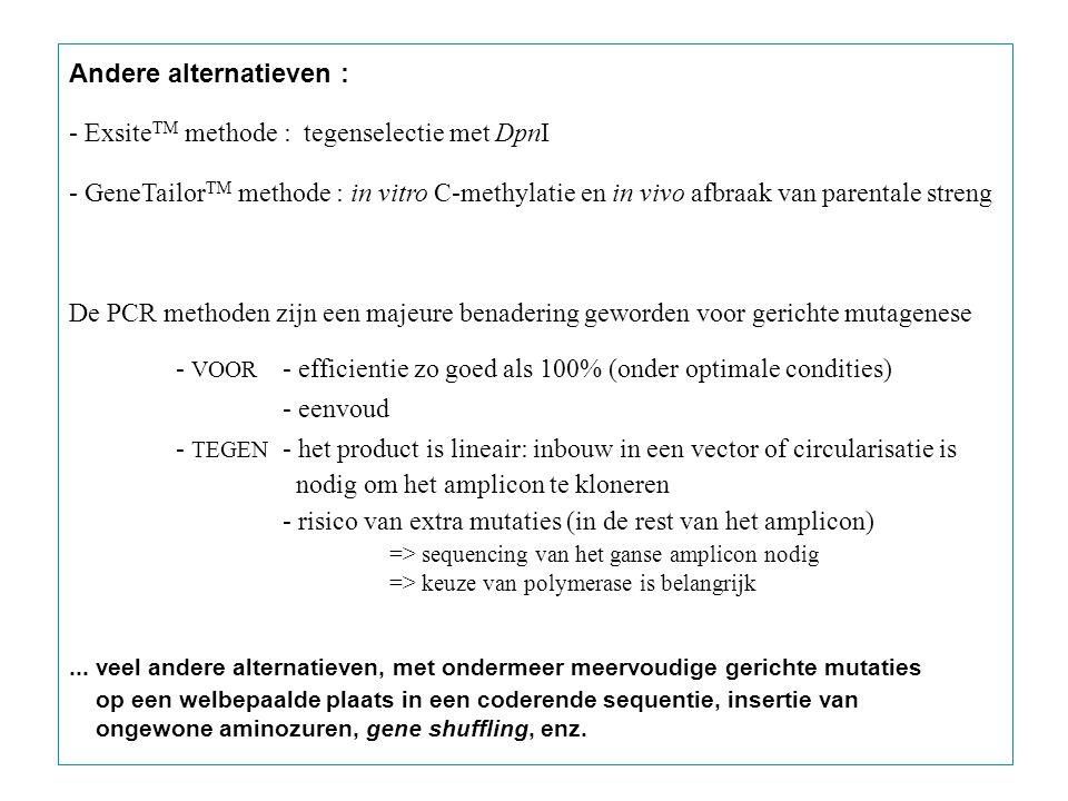 Andere alternatieven : - ExsiteTM methode : tegenselectie met DpnI