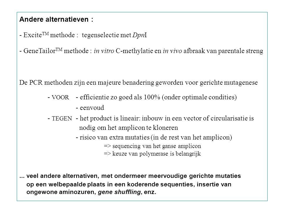 Andere alternatieven : - ExciteTM methode : tegenselectie met DpnI