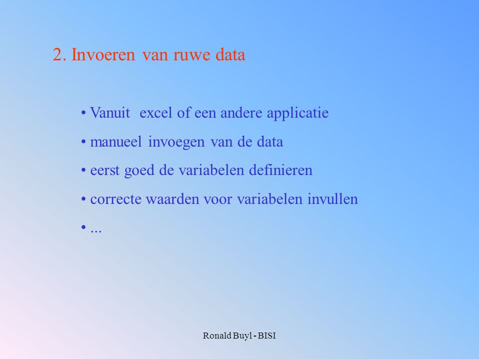 2. Invoeren van ruwe data Vanuit excel of een andere applicatie