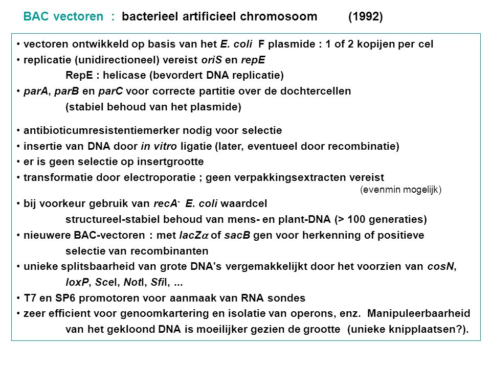 BAC vectoren : bacterieel artificieel chromosoom (1992)