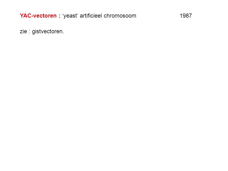 YAC-vectoren : 'yeast' artificieel chromosoom 1987