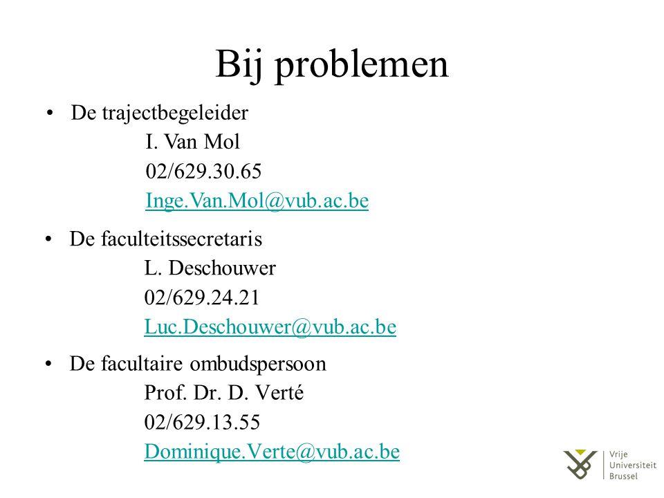 Bij problemen De trajectbegeleider I. Van Mol 02/629.30.65