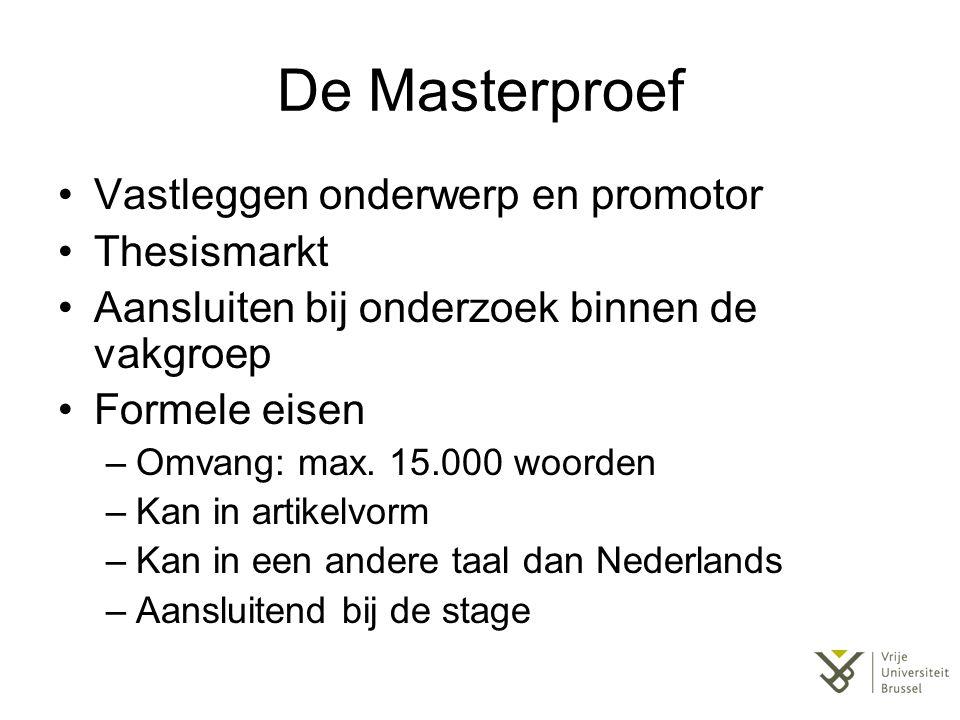 De Masterproef Vastleggen onderwerp en promotor Thesismarkt