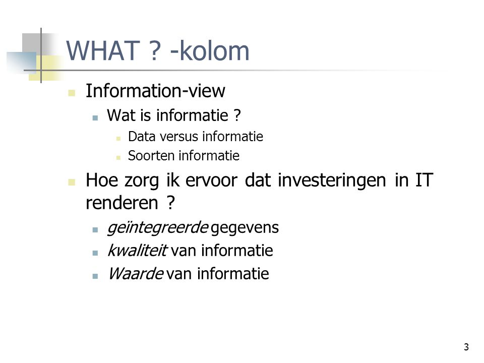 WHAT -kolom Information-view