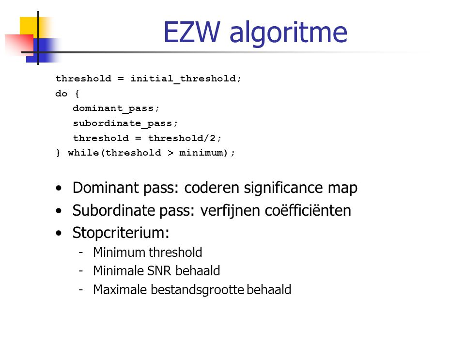EZW algoritme Dominant pass: coderen significance map