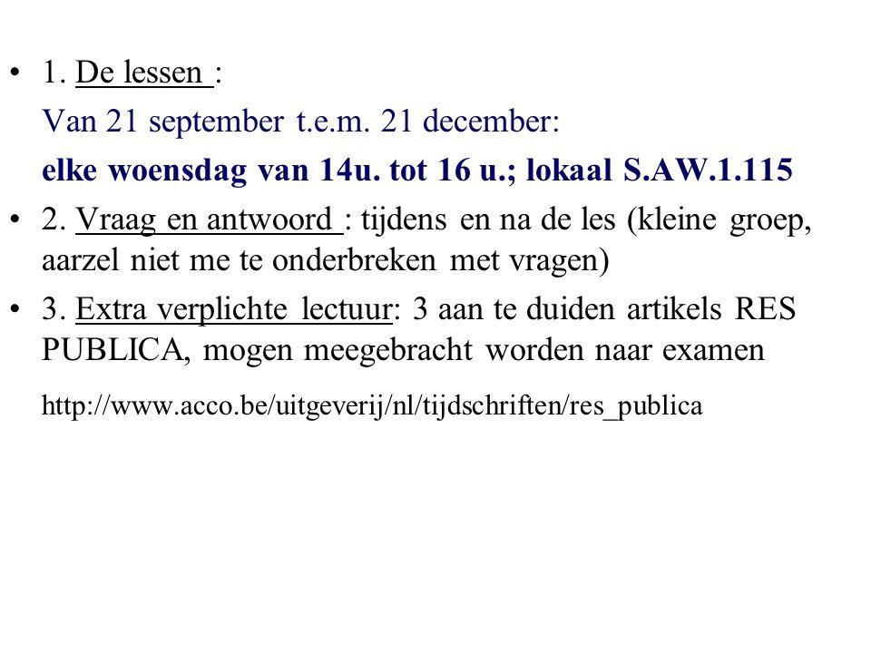 1. De lessen : Van 21 september t.e.m. 21 december: elke woensdag van 14u. tot 16 u.; lokaal S.AW.1.115.
