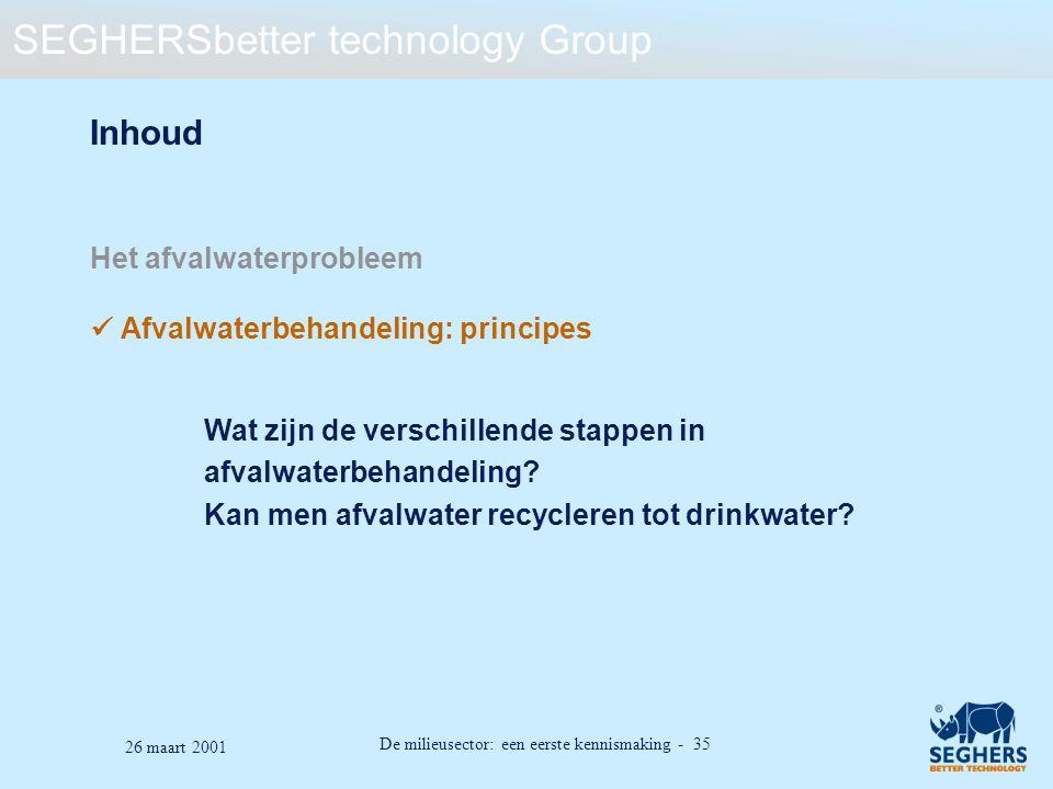Inhoud Het afvalwaterprobleem  Afvalwaterbehandeling: principes