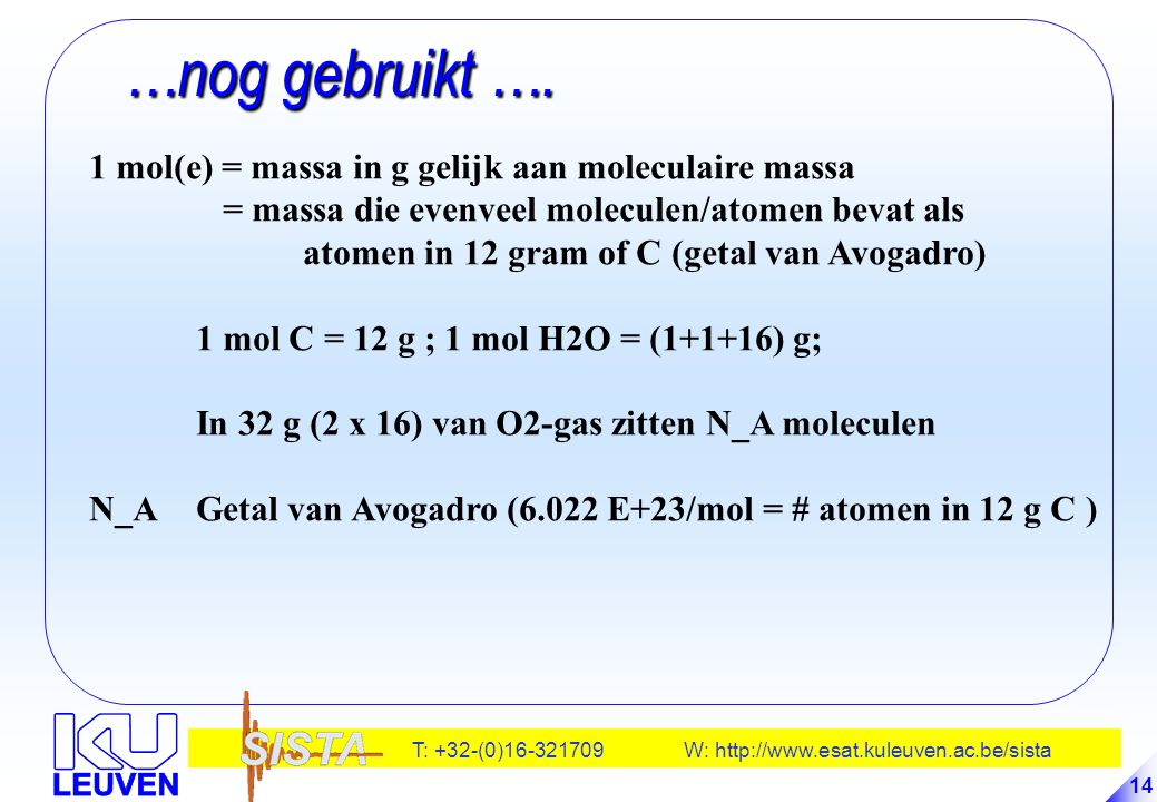 …nog gebruikt …. 1 mol(e) = massa in g gelijk aan moleculaire massa
