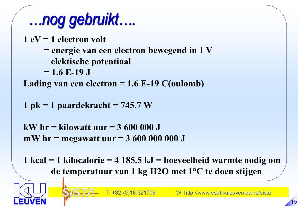 …nog gebruikt…. 1 eV = 1 electron volt