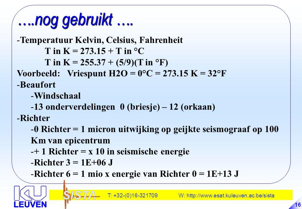 ….nog gebruikt …. Temperatuur Kelvin, Celsius, Fahrenheit