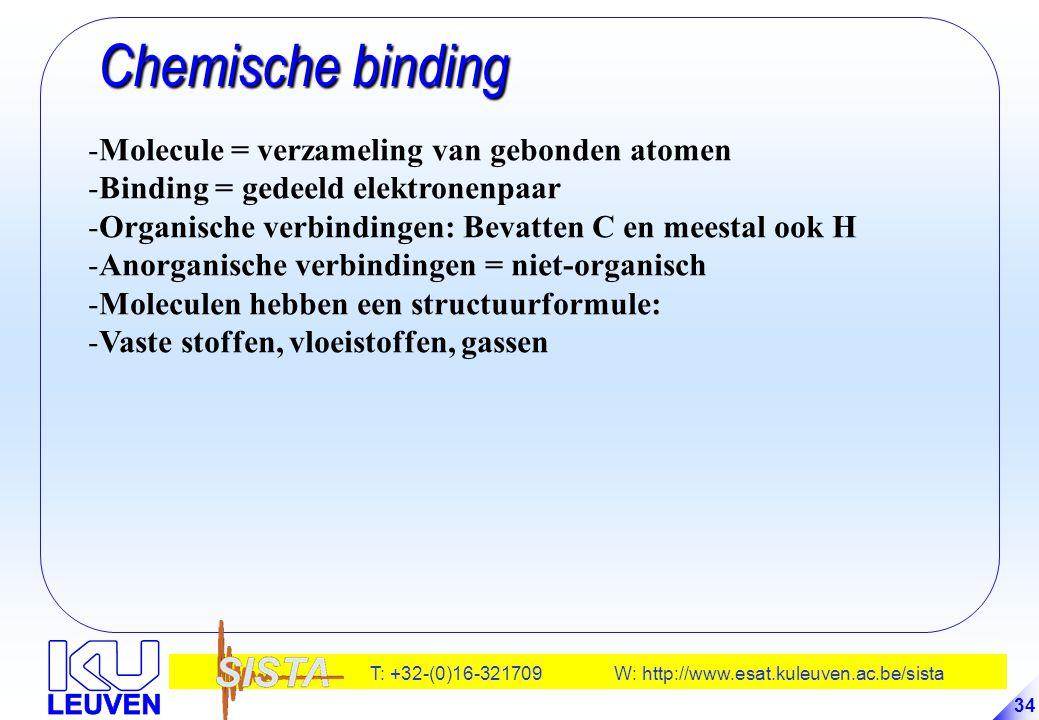 Chemische binding Molecule = verzameling van gebonden atomen