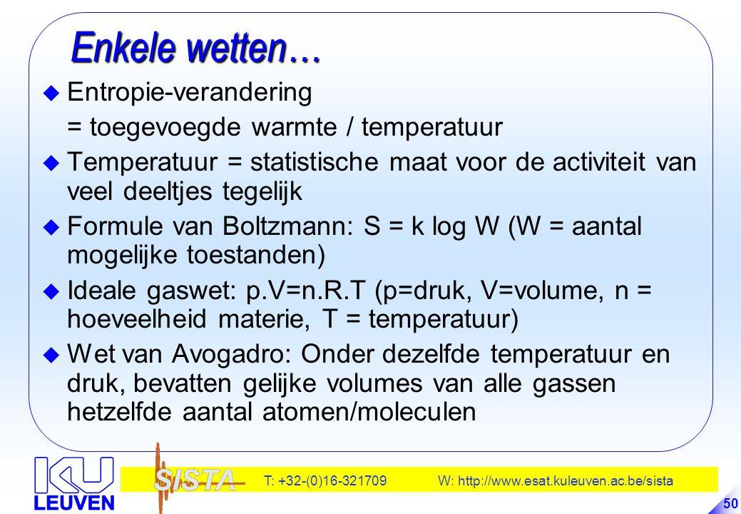 Enkele wetten… Entropie-verandering = toegevoegde warmte / temperatuur
