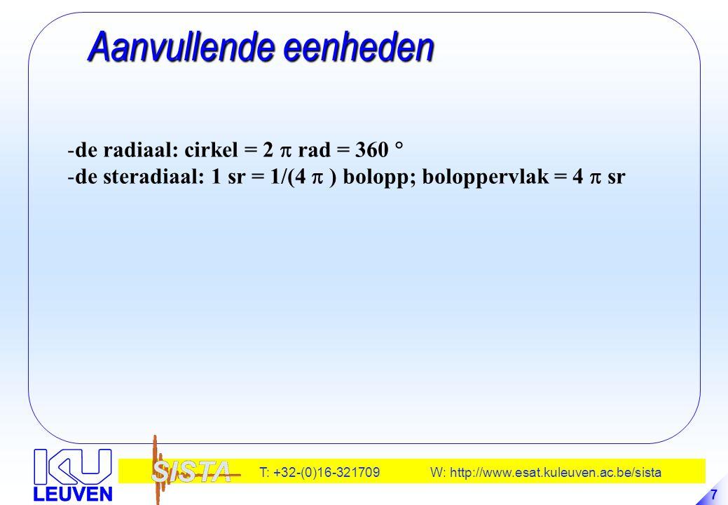 Aanvullende eenheden de radiaal: cirkel = 2  rad = 360 