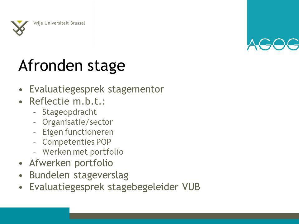 Afronden stage Evaluatiegesprek stagementor Reflectie m.b.t.: