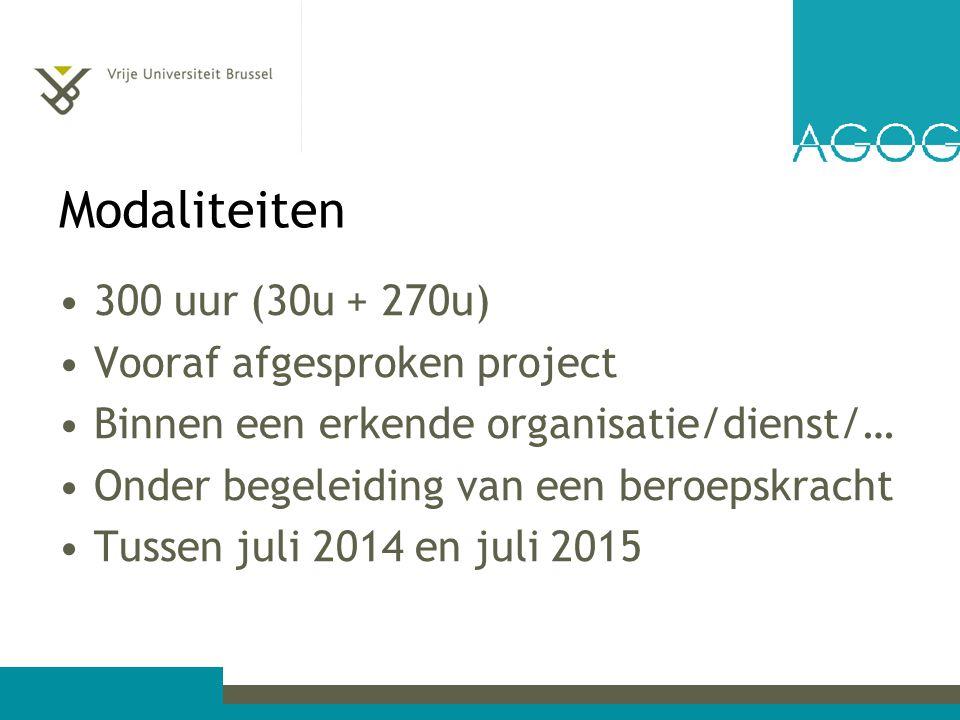 Modaliteiten 300 uur (30u + 270u) Vooraf afgesproken project