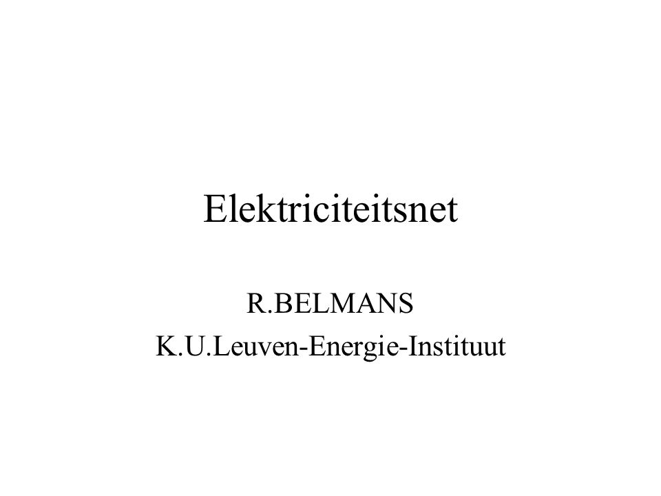 R.BELMANS K.U.Leuven-Energie-Instituut