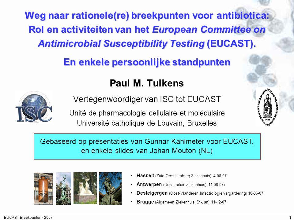 Weg naar rationele(re) breekpunten voor antibiotica: Rol en activiteiten van het European Committee on Antimicrobial Susceptibility Testing (EUCAST). En enkele persoonlijke standpunten