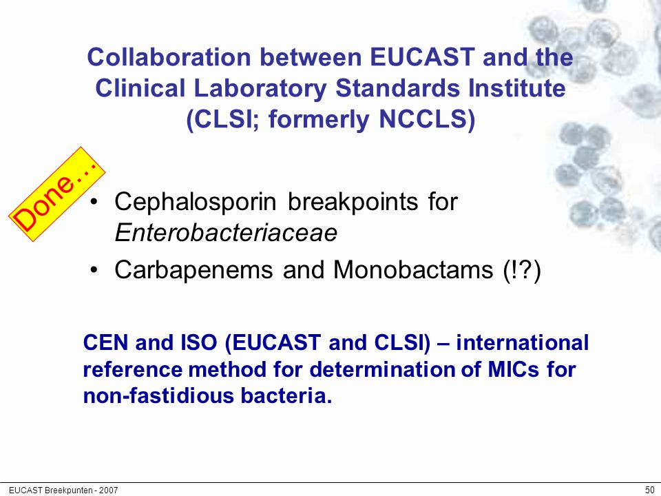 Collaboration between EUCAST and the Clinical Laboratory Standards Institute (CLSI; formerly NCCLS)