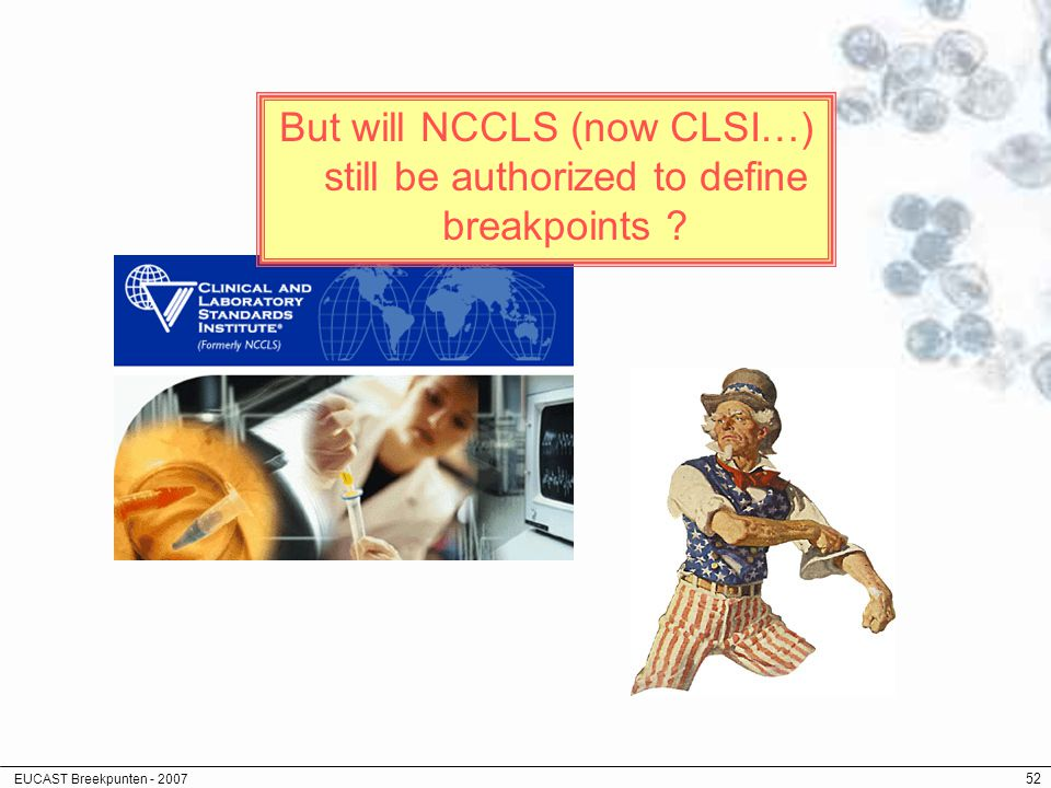 But will NCCLS (now CLSI…) still be authorized to define breakpoints
