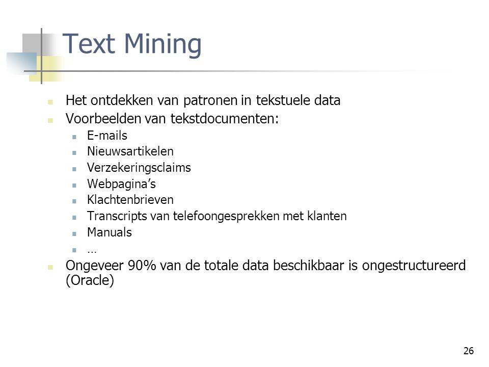 Text Mining Het ontdekken van patronen in tekstuele data