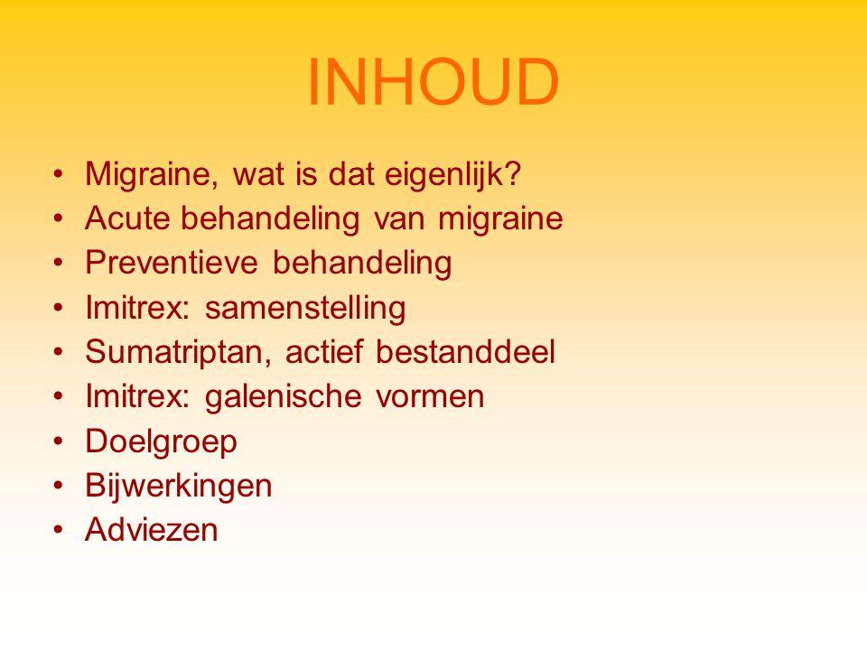 INHOUD Migraine, wat is dat eigenlijk Acute behandeling van migraine
