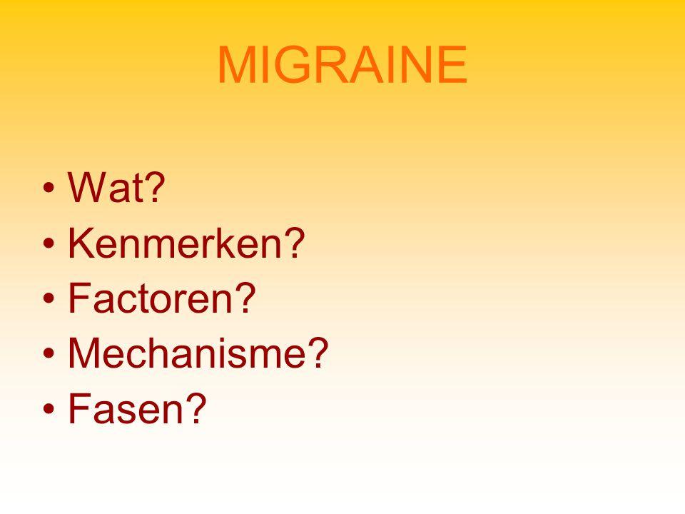 MIGRAINE Wat Kenmerken Factoren Mechanisme Fasen